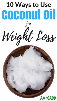 10 Ways to use coconut oil for weight loss! Add this healthy food to your diet today to lose weight fast! http://avocadu.com/coconut-oil-for-weight-loss/ #totalbodytransformation