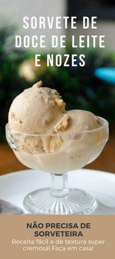 Receita de sorvete de doce de leite e nozes caseiro, não precisa de sorveteira!