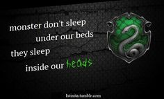 Slytherin - This statement reminds me a bit of the third season Teen Wolf when the Nigitsune has taken possession of Stiles