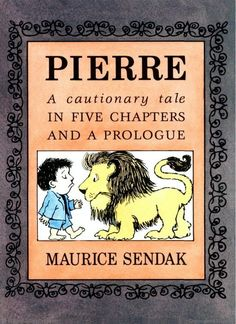 LOVE...Pierre A Continuous Tale in Five Chapters and a Prologue By Maurice Sendak Illustrated by Maurice Sendak