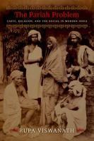 The Pariah problem : caste, religion, and the social in modern India