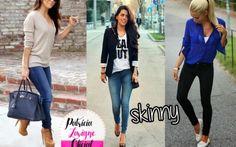 """Skinny : É totalmente justa ao corpo, desde a coxa até o tornozelo. """"Ela também é longa e, na maioria das vezes, fica levemente franzida quando chega no pé"""". É sempre feita em jeans."""