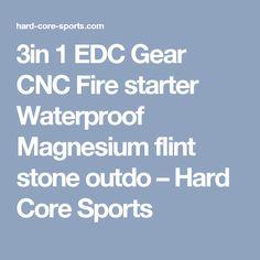 3in 1 EDC Gear CNC Fire starter Waterproof Magnesium flint stone outdo – Hard Core Sports