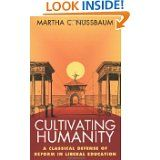 Cultivating Humanity: A Classical Defense of Reform in Liberal Education by Martha C. Nussbaum