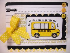 School Bus Card  Send a little love to your kids school bus drivers......they get our kids to school safe  http://thecuttingcafe.typepad.com/the_cutting_cafe/2009/05/school-bus-driver-printable-stamp-set.html