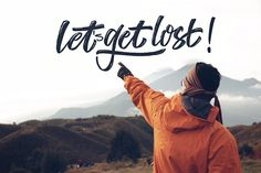 Let's get lost !  #travel #adventure #adventurequotes #lettering #typography #photography