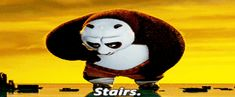 """Stairs are definitely not. 