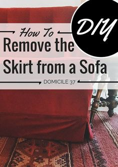 domicile 37: How To Remove the Skirt form a Sofa