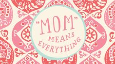 15 Mother's Day Quotes From Hallmark!