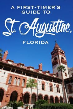 A First-Timer's Guide to St. Augustine, Florida: Where to Visit, Eat, Shop, and Sleep.