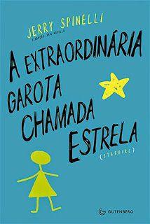 A Extraordinaria Garota Chamada Estrela         ( Stargirl) –Jerry Spinelli – #Resenha | Biblioteca Desajeitada