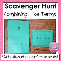 Combining Like Terms Scavenger Huntgets students out of their seats. Students get to work at their own pace and think it's a game. They are highly motivated to complete a question since they can self check and get immediate feedback. Can be used whole group or in a center. Simone's Math Resources.