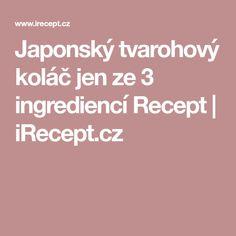 Japonský tvarohový koláč jen ze 3 ingrediencí Recept   iRecept.cz