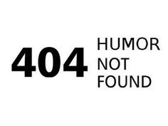 404 humor not found.