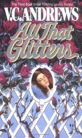 """All That Glitters (Landry, Bk 3)"" by V. C. Andrews"