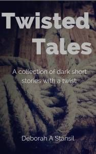 """Wooden floorboards with some rough rope twisted. title says """" Twisted Tales"""" """"A collection of dark short stories with a twist"""" at the bottom center it says the aurthors name """"Deborah A Stansil"""""""