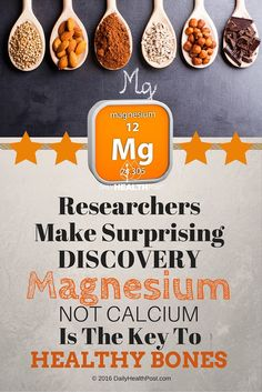 According to�this study, magnesium, which is commonly found in sesame seeds, sunflower seeds, basil, broccoli and spinach, may be the real key to stronger and healthier bones.