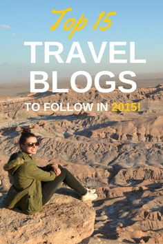 Top 15 Travel Blogs To Follow in 2015! • Endlessly Exploring