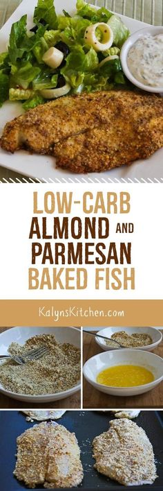 Low-Carb Almond and Parmesan Baked Fish is also gluten-free and South Beach Diet approved. This is perfect for an easy family dinner!  [found on KalynsKitchen.com]