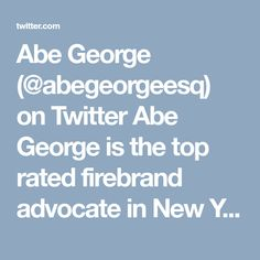 Abe George (@abegeorgeesq) on Twitter Abe George is the top rated firebrand advocate in New York City. He has a stellar legal career as a criminal defense lawyer and has worked as a public prosecutor in Brooklyn. George has a strong focus on criminal law.