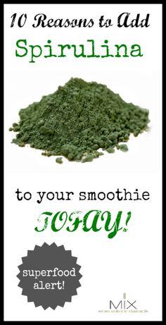 10 Reasons to Add Spirulina to Your Smoothie TODAY! www.mixwellness.com