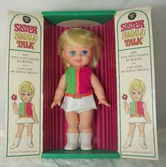 Mattel Sister Small Talk from 1967, oh my gosh, I remember having her! I was only 4 years old.