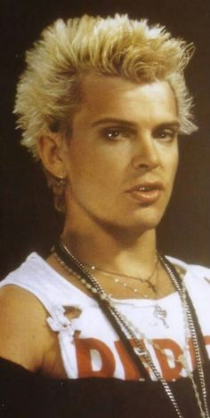 Billy idol. Sexy as I think he is, this is not a good look for me.