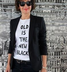 old is the new black t shirt designed by fanny karst, advanced style, ari seth… Older Women Fashion, Over 50 Womens Fashion, Fashion Over 50, Ladies Fashion, Ladies Outfits, Sporty Chic, Casual Chic, Casual Tops, Fashion Advice