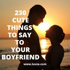 Check out our enormous list of cute things to say to your boyfriend. Don't be afraid to compliment your partner with romantic and sweet phrases.