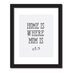 Perfect Mother's Day Gift, 'Home Is Where Mom Is' an Inspirational Quote Print. UNFRAMED. A perfect mother's day gift to remember all those sweet moments you and Mom had together? Like when you finally brought your boyfriend home and Mom turned him into one of her knitting buddies or when she had you posing for hours as she took millions of photos of you to remember the day you graduated. Yeah those were the good times, in your hometown, always comforted by her, and always happy to have…