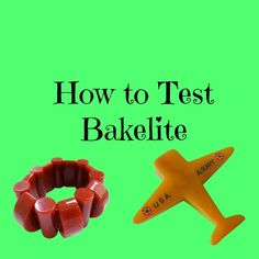 How to Test Bakelite