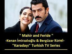 "Mahir and Feride - Kenan İmirzalıoğlu and Bergüzar Korel - ""Karadayı"" Turkish TV Series"