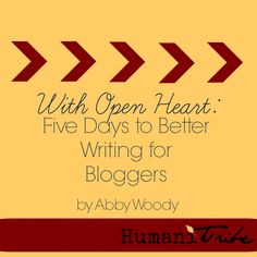 Improve the quality of your blog posts by focusing on intention, patience, self-acceptance, and editing. Learn to write, first and foremost, with love for yourself!  For a short time, the entire e-course is being offered FOR FREE to those who sign up for the HumaniTribe.com email list!