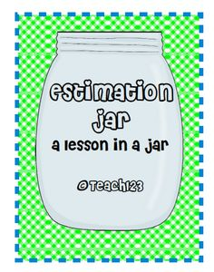 Core Aligned: Estimation Jar Grades FREE estimation jar packet: aligned with common core standardsFREE estimation jar packet: aligned with common core standards Math Classroom, Kindergarten Math, Teaching Math, Teaching Ideas, Fun Math, Math Activities, Math Enrichment, Math Skills, Math Lessons