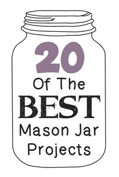 The 20 BEST mason jar projects!!   Mason jar into soap dispensers, gifts in a jar, mason jars as salt dispensers, it's all here!!!  :)