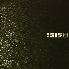 This is in my top 10!    ISIS - Oceanic (2002)  Genre: Post-metal, Sludge metal