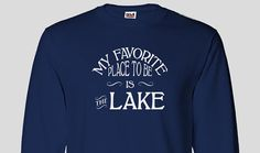 Lake Long Sleeve T-shirt - My Favorite Place To Be Is The Lake, Summer, Vacation