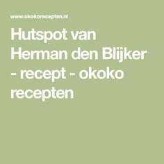 Hutspot van Herman den Blijker - recept - okoko recepten