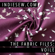 Find out everything there is to know about this lightweight, silky fabric. Voile is perfect for summer tanks and dresses!