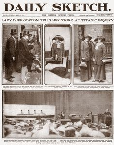 Press coverage of the Duff-Gordon's Titanic testimony Titanic 2, Titanic History, Belfast, Titanic Survivors, Liverpool, Newspaper Headlines, Modern History, Shipwreck, The Duff