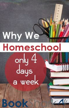 Why We Homeschool Only Four Days a Week