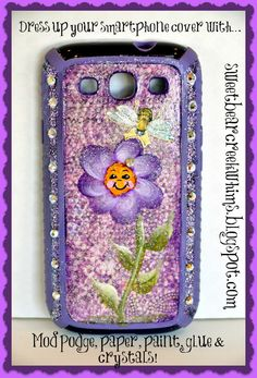 Sweet Bear Creek Whims Happenings...: Decorate your smartphone cover with mod podge!