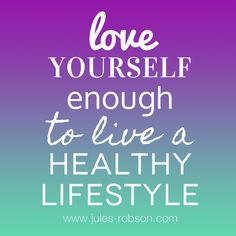 Love yourself enough to live a healthy lifestyle. #health #quote