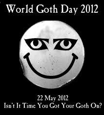 May 22nd is World Goth Day.  Get your goth on!