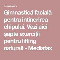 Gimnastică facială pentru întinerirea chipului. Vezi aici şapte exerciţii pentru lifting natural! - Mediafax Excercise, Facial, Health Fitness, Hair Beauty, Eyes, Yoga, Sport, Design, Good Morning Greetings