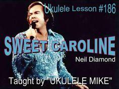SWEET CAROLINE - UKULELE TUTORIAL by UKULELE MIKE LYNCH