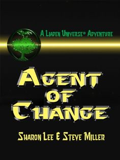 Agent of Change (Liaden Universe Book 9) by Sharon Lee and Steve Miller