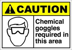 Chemical goggles required in this area    $1.64 #signs