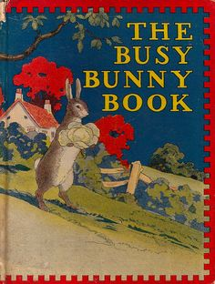 """""""The Busy Bunny Book"""" by Anne Anderson and Alan Wright (1920) by docarelle, via Flickr"""