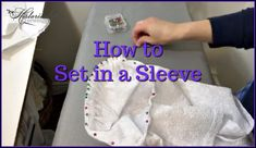 How to Set in a Sleeve | HistoricalSewing.com